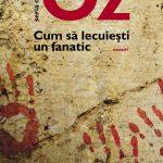 Cum să lecuiești un fanatic – Amos Oz